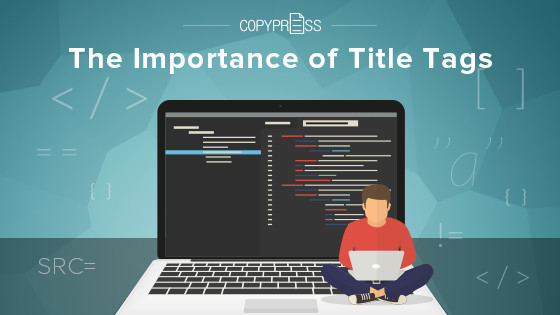 Why are title tags important?